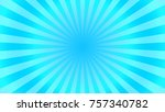burst background with blue ray | Shutterstock . vector #757340782