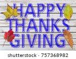happy thanks giving written on... | Shutterstock . vector #757368982