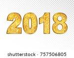 2018 gold  glitter texture text ... | Shutterstock .eps vector #757506805