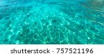 background texture of blue sea... | Shutterstock . vector #757521196