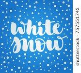 isolated lettering white snow... | Shutterstock .eps vector #757551742
