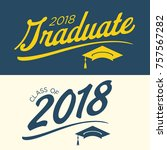 class of 2018 congratulations... | Shutterstock .eps vector #757567282