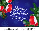 merry christmas lettering with... | Shutterstock .eps vector #757588042