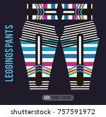 leggings pants fashion vector... | Shutterstock .eps vector #757591972