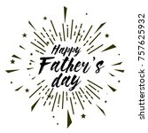 happy father's day  beautiful... | Shutterstock .eps vector #757625932