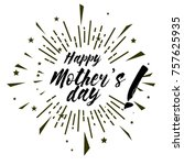 happy mother's day  beautiful... | Shutterstock .eps vector #757625935
