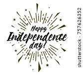 hapy indeendence day  beautiful ... | Shutterstock .eps vector #757626352
