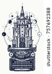 typewriter and magic castle... | Shutterstock .eps vector #757692388