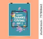happy thanksgiving vector... | Shutterstock .eps vector #757808662