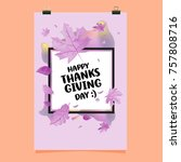 happy thanksgiving vector... | Shutterstock .eps vector #757808716