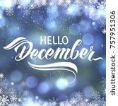 hello december hand lettering... | Shutterstock . vector #757951306