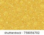gold shiny glitter festive... | Shutterstock . vector #758056702