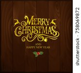 merry christmas and happy new... | Shutterstock .eps vector #758069872