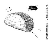 taco drawing. traditional... | Shutterstock .eps vector #758188576