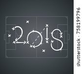soccer new year strategy 2018... | Shutterstock .eps vector #758199796