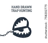 hand drawn hunting trap... | Shutterstock .eps vector #758202775