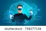 man using wearing virtual... | Shutterstock . vector #758277136