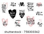set of hand drawn love quotes... | Shutterstock .eps vector #758303362