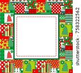 christmas frame with sewed... | Shutterstock .eps vector #758322562