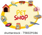 pet shop sign with many pet... | Shutterstock .eps vector #758329186