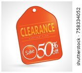 sale 50  clearance sale sign... | Shutterstock .eps vector #758334052