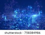 abstract digital glowing blue... | Shutterstock . vector #758384986