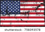 grunge american flag.vector... | Shutterstock .eps vector #758393578