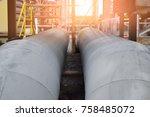 pipeline in large oil refinery ... | Shutterstock . vector #758485072