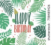 happy birthday invitation card... | Shutterstock .eps vector #758485426
