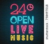 open live music 24 hours neon... | Shutterstock .eps vector #758497018