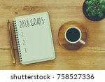 top view 2018 goals list with... | Shutterstock . vector #758527336