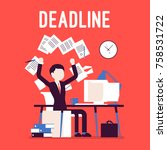 deadline in paper work.... | Shutterstock .eps vector #758531722