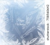 frozen window background with... | Shutterstock .eps vector #758560642