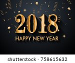 2018 happy new year background... | Shutterstock . vector #758615632