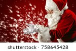 santa claus blowing snowflakes... | Shutterstock . vector #758645428