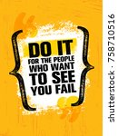 do it for the people who want... | Shutterstock .eps vector #758710516