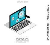 isometric computer bug error... | Shutterstock .eps vector #758725672