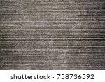 texture of the concrete rough... | Shutterstock . vector #758736592