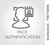 face authentication outline... | Shutterstock .eps vector #758776006