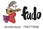 "hand writing ""fado""  national...   Shutterstock .eps vector #758777068"