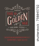 the golden age font. old retro... | Shutterstock .eps vector #758845732