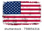 grunge american flag.dirty flag ... | Shutterstock .eps vector #758856316