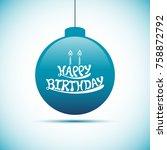 illustration of happy birthday... | Shutterstock .eps vector #758872792