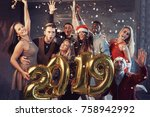 new 2019 year is coming  group... | Shutterstock . vector #758942992