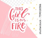 this girl is on fire. funny... | Shutterstock .eps vector #759018586