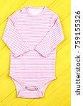 bab girl new striped bodysuit....   Shutterstock . vector #759155326