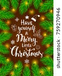 have yourself a merry little... | Shutterstock .eps vector #759270946