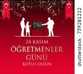 november 24th turkish teachers... | Shutterstock .eps vector #759281212