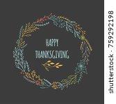 hand drawn happy thanksgiving... | Shutterstock . vector #759292198