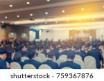 blur of business conference and ... | Shutterstock . vector #759367876
